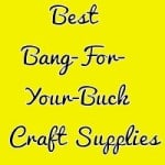 Thrifty Thursday – The Best Bang-For-Your-Buck Craft Supplies