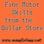 Thrifty Thursday – Fine Motor Skills from the Dollar Store