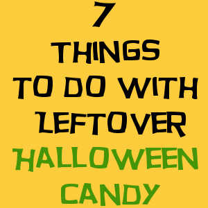 7 Things To Do With Leftover Halloween Candy Mess For Less
