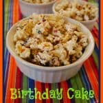 Food Fun Friday – Birthday Cake Popcorn