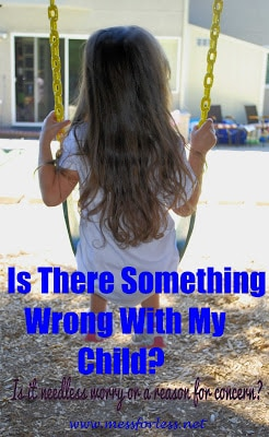 Mess For Less - Is There Something Wrong With My Child, #kids, #parenting, #special-needs