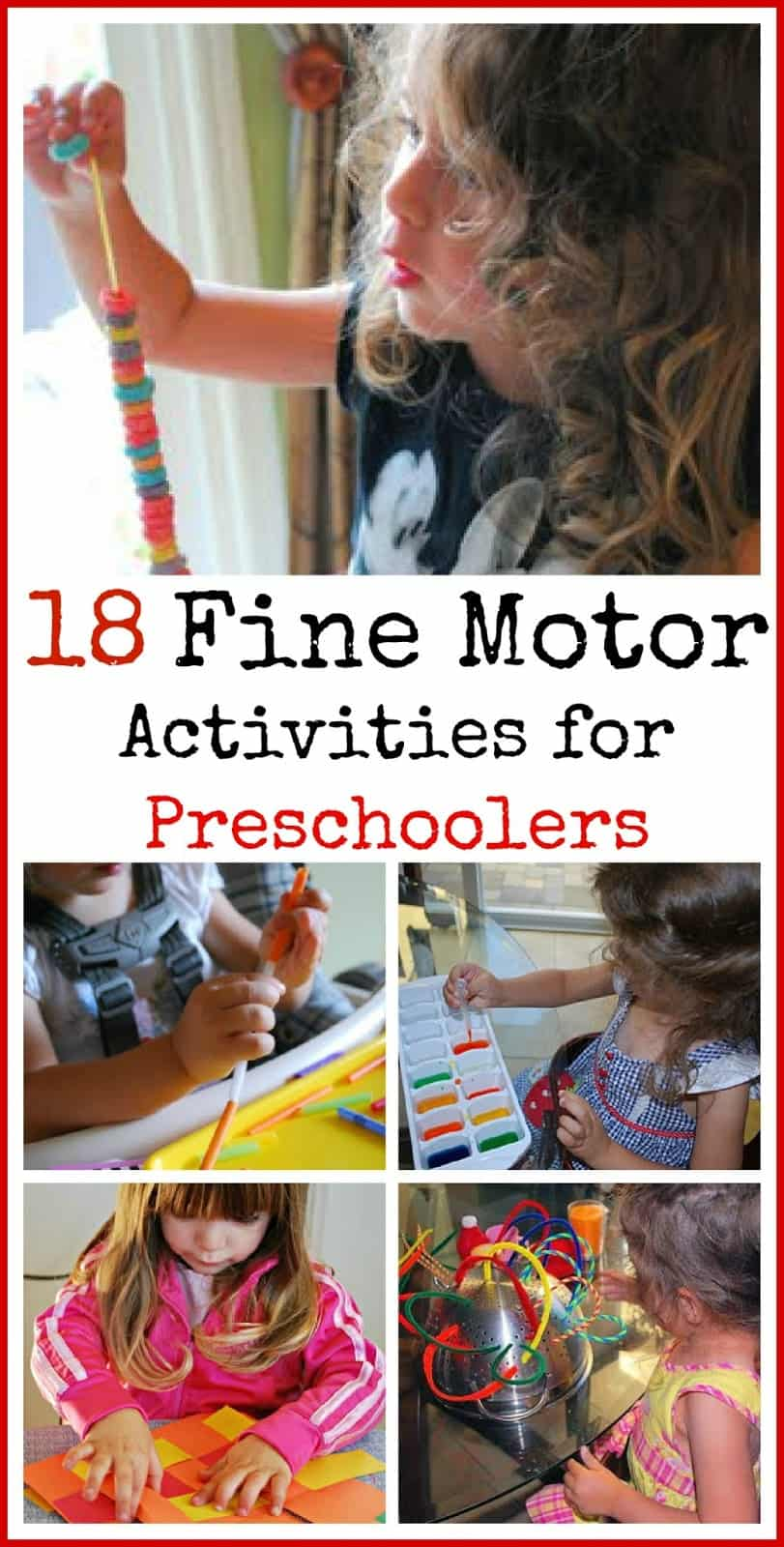 18 Fine Motor Activities for Preschoolers. Love how lots of these ideas use stuff you