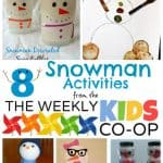 8 Snowmen Activities and the Kids Weekly Co-Op Link Party