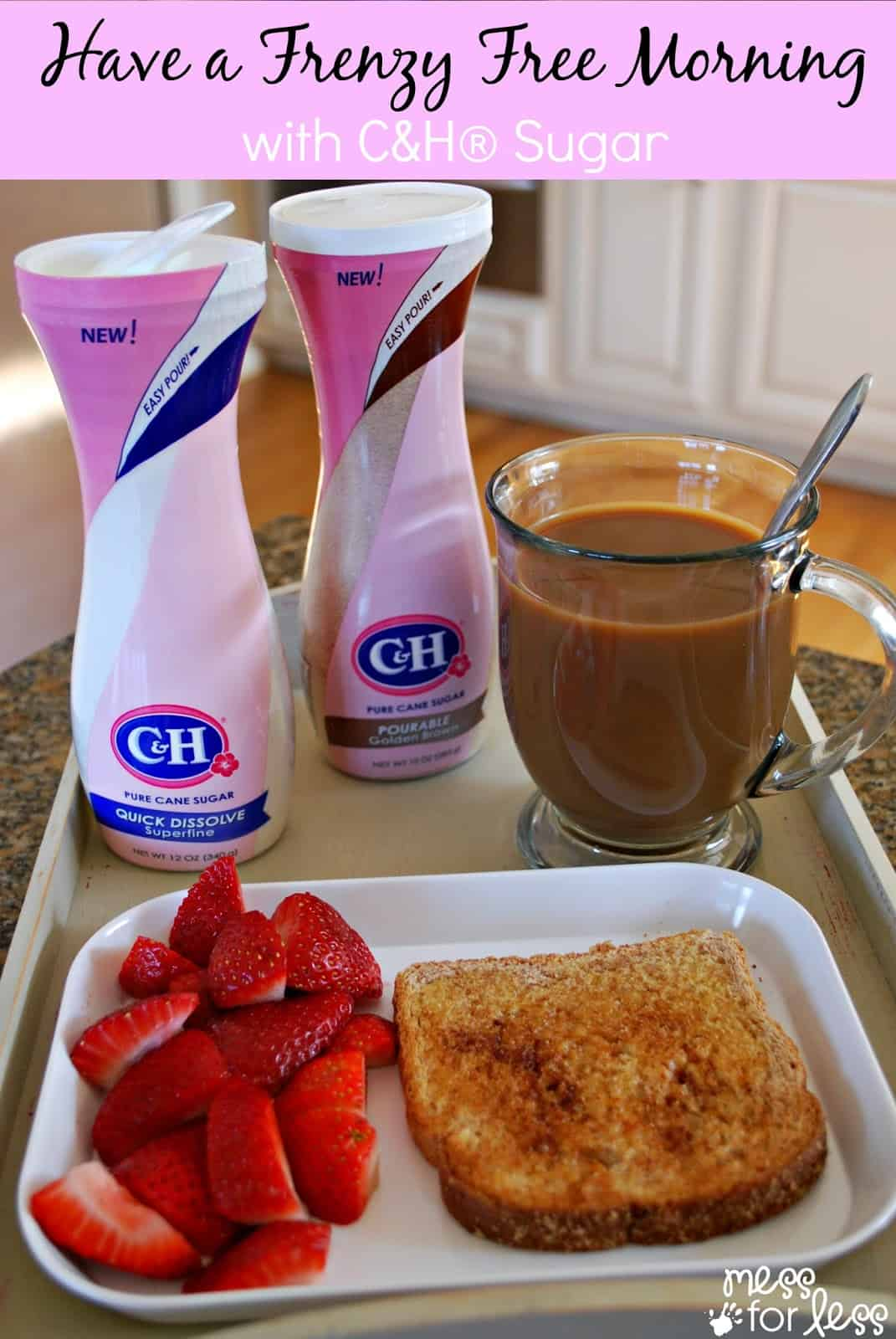 Have a Frenzy Free Morning with C&H® Sugar - Plus a Giveaway #sponsored #FlipTopFrenzyFree