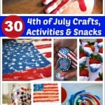 Thirty 4th of July Crafts, Activities and Snacks for Kids