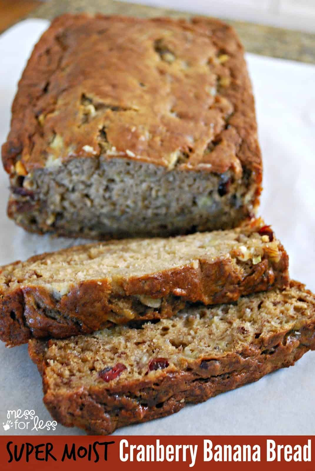 Cranberry Banana Bread - This banana bread is super moist and will melt in your mouth.