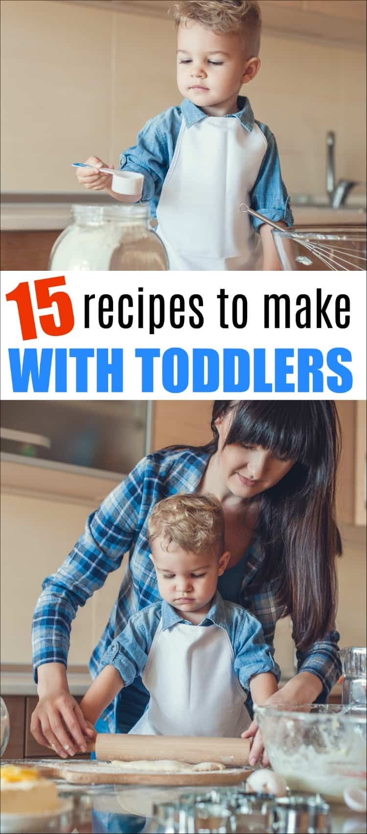 These 15 Amazing Recipes for Toddlers will help you bond with your kids while cooking. Cooking with toddlers is fun and educational. #toddlerrecipes #cookingwithkids