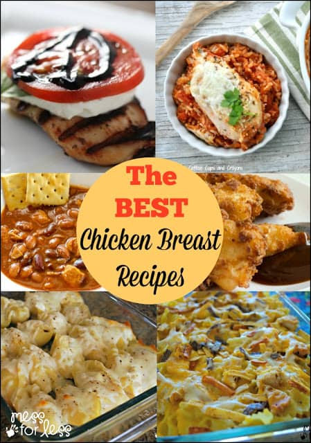 The Best Chicken Breast Recipes - Great dinner ideas for the entire family. These chicken recipes are certain to become favorites!