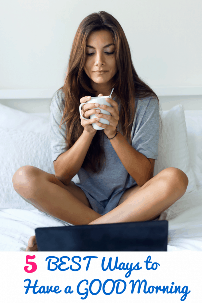 5 Best Ways to Have a GOOD Morning - Easy ways to start the day off right and have a great attitude! sponsored