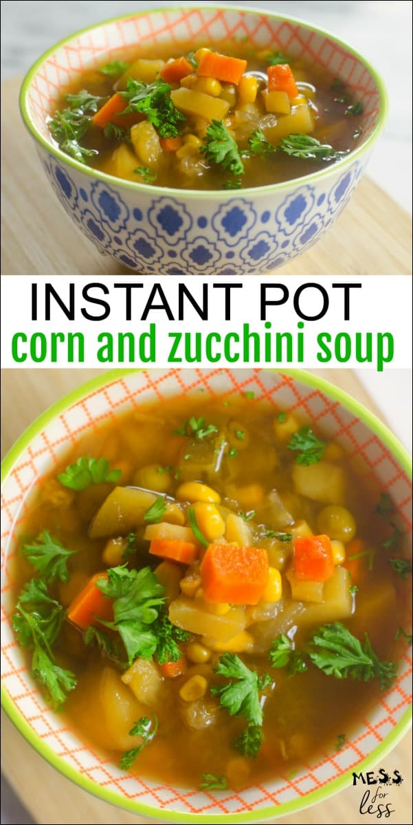It takes just minutes to make a hearty, warm meal that good for you and delicious. This Corn and Zucchini Instant Pot Soup is colorful and so filling. #InstantPot #recipes #InstantPotSoup
