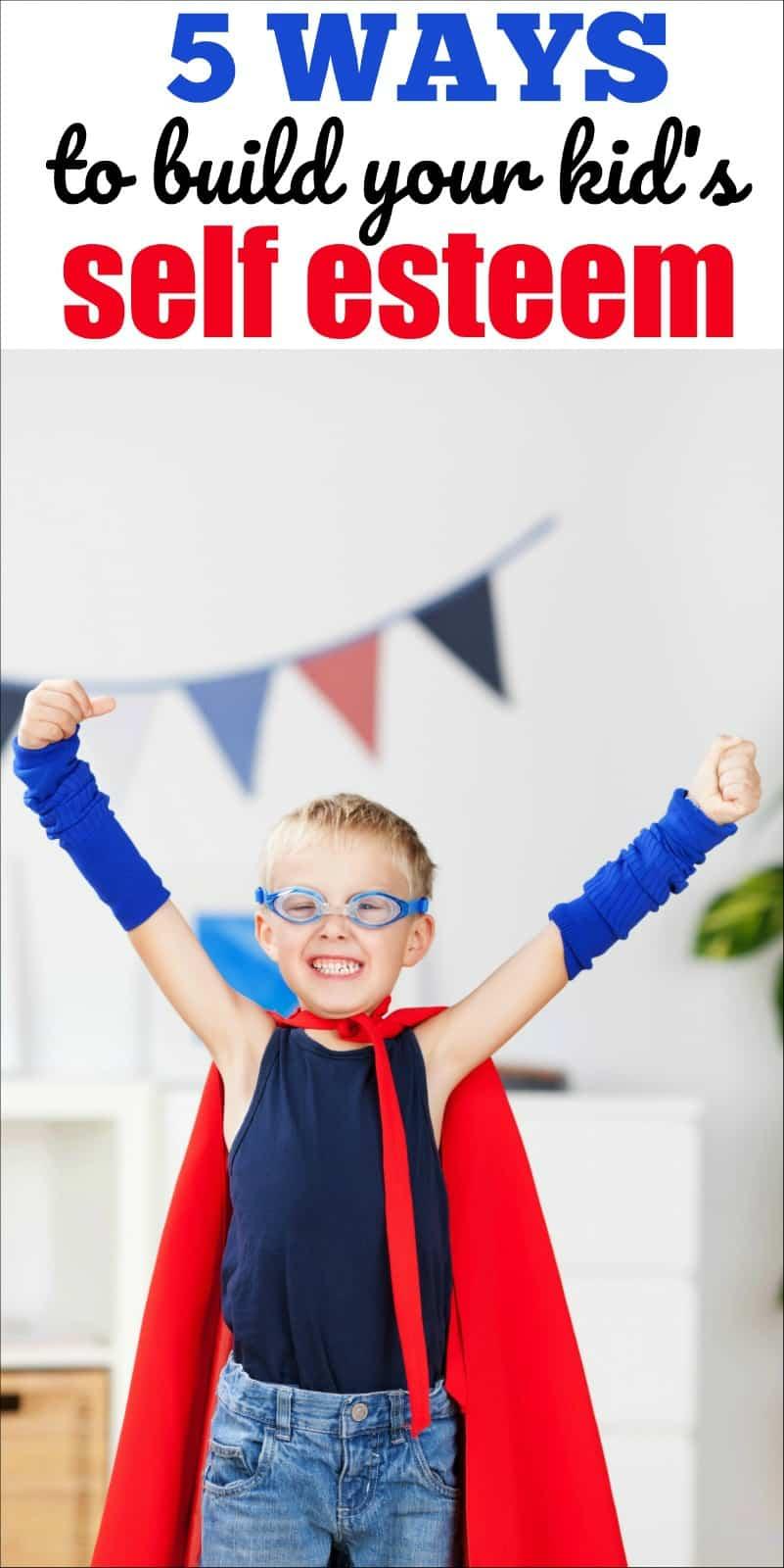 5 Ways to Build Your Kid's Self-Esteem